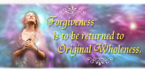 Forgiveness is to be returned to Original Wholenes